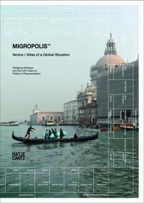 Picture of Migropolis: Venice : Atlas of a Global Situation
