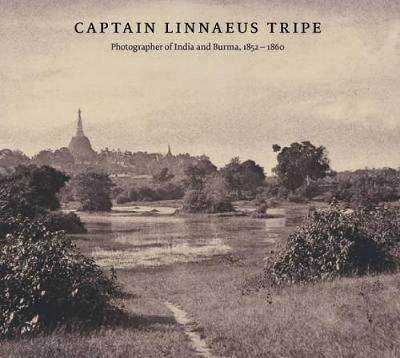 Picture of Captain Linnaeus Tripe: Photographer of India and Burma, 1852-1860