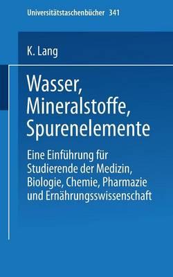 Picture of Wasser, Mineralstoffe, Spurenelemente: Eine Einfuhrung Fur Studierende Der Medizin, Biologie, Chemie, Pharmazie Und Ernahrungswissenschaft