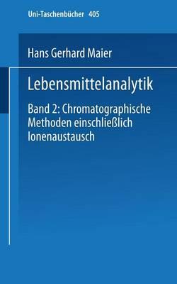 Picture of Lebensmittelanalytik: Band 2: Chromatographische Methoden Einschliesslich Ionenaustausch