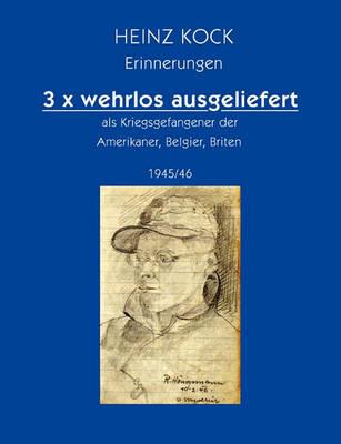 Picture of 3 X Wehrlos Ausgeliefert ALS Kriegsgefangener Der Amerikaner, Belgier, Briten