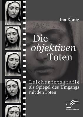 Picture of Die 'Objektiven' Toten