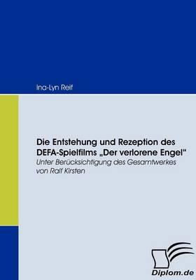 Picture of Die Entstehung Und Rezeption Des Defa-Spielfilms Der Verlorene Engel