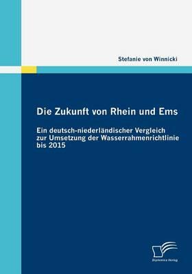 Picture of Die Zukunft Von Rhein Und EMS: Ein Deutsch-Niederlandischer Vergleich Zur Umsetzung Der Wasserrahmenrichtlinie Bis 2015