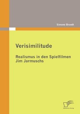 Picture of Verisimilitude: Realismus in Den Spielfilmen Jim Jarmuschs