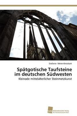 Picture of Spatgotische Taufsteine Im Deutschen Sudwesten