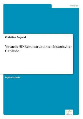 Picture of Virtuelle 3D-Rekonstruktionen Historischer Gebaude