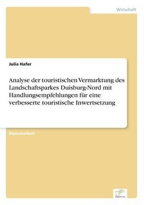 Picture of Analyse Der Touristischen Vermarktung Des Landschaftsparkes Duisburg-Nord Mit Handlungsempfehlungen Fur Eine Verbesserte Touristische Inwertsetzung