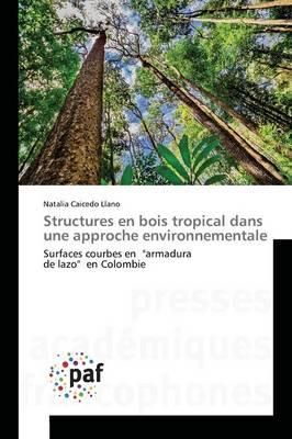 Picture of Structures En Bois Tropical Dans Une Approche Environnementale
