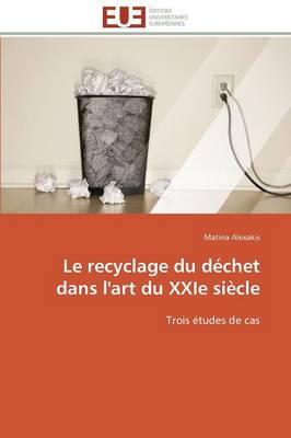 Picture of Le Recyclage Du Dechet Dans L'Art Du Xxie Siecle