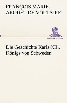 Picture of Die Geschichte Karls XII., Konigs Von Schweden
