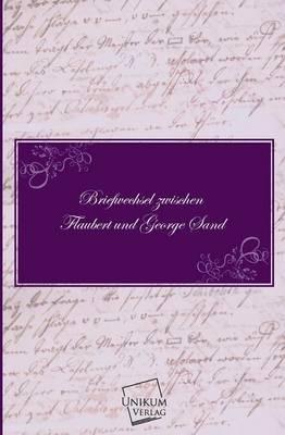 Picture of Briefwechsel Zwischen Flaubert Und George Sand