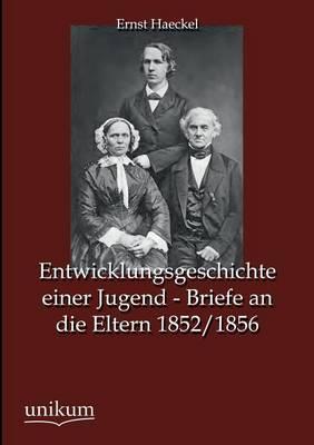Picture of Entwicklungsgeschichte Einer Jugend - Briefe an Die Eltern 1852/1856