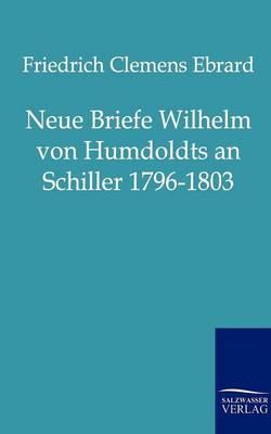 Picture of Neue Briefe Wilhelm Von Humboldts an Schiller 1796-1803