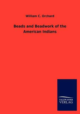 Picture of Beads and Beadwork of the American Indians