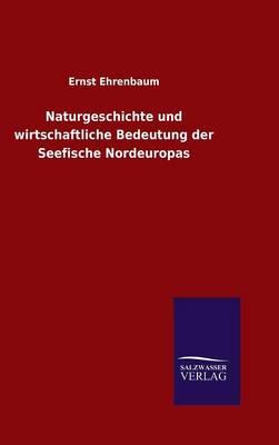 Picture of Naturgeschichte Und Wirtschaftliche Bedeutung Der Seefische Nordeuropas