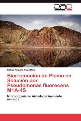 Picture of Biorremocion de Plomo En Solucion Por Pseudomonas Fluorecens M1a-4s