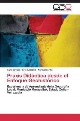 Picture of Praxis Didactica Desde El Enfoque Geohistorico