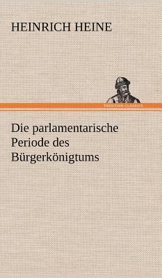 Picture of Die Parlamentarische Periode Des Burgerkonigtums