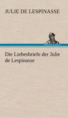 Picture of Die Liebesbriefe Der Julie de Lespinasse
