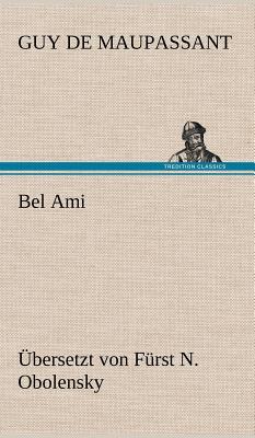 Picture of Bel Ami (Ubersetzt Von Furst N. Obolensky)