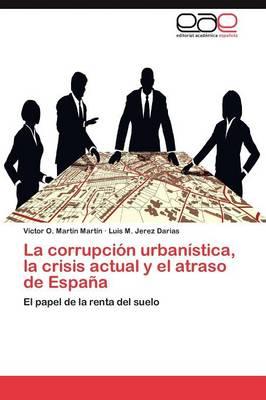 Picture of La Corrupcion Urbanistica, La Crisis Actual y El Atraso de Espana