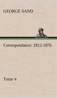 Picture of Correspondance, 1812-1876 - Tome 4