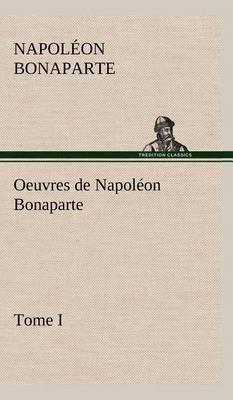 Picture of Oeuvres de Napoleon Bonaparte, Tome I.