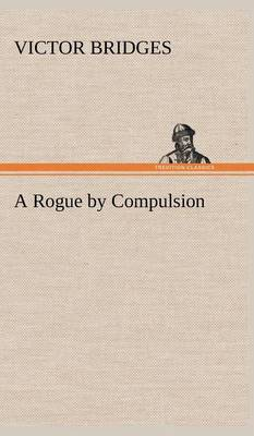 Picture of A Rogue by Compulsion