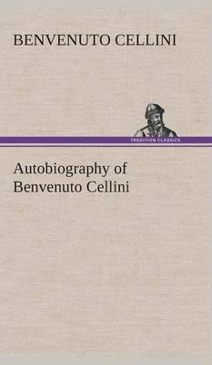 Picture of Autobiography of Benvenuto Cellini