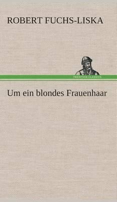 Picture of Um Ein Blondes Frauenhaar