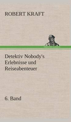 Picture of Detektiv Nobody's Erlebnisse Und Reiseabenteuer