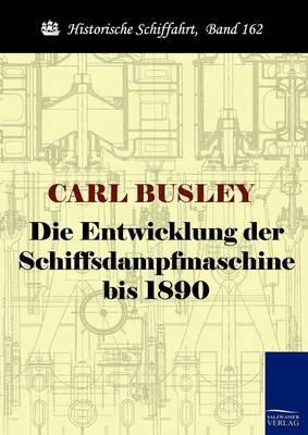 Picture of Die Entwicklung Der Schiffsdampfmaschine Bis 1890