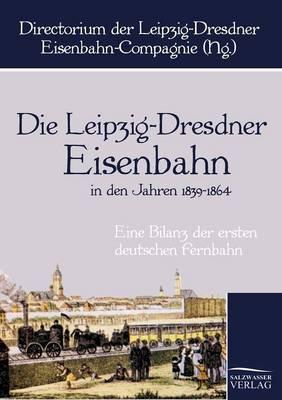 Picture of Die Leipzig-Dresdner Eisenbahn in Den Jahren 1839 Bis 1864