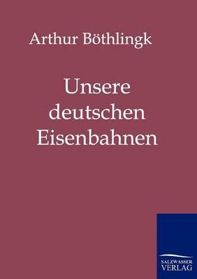Picture of Unsere Deutschen Eisenbahnen