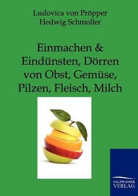 Picture of Einmachen Und Eindunsten, Dorren Von Obst, Gemuse, Pilzen, Fleisch, Milch