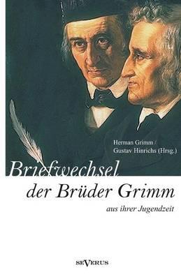 Picture of Briefwechsel Zwischen Jacob Und Wilhelm Grimm Aus Der Jugendzeit. Herausgegeben Von Herman Grimm Und Gustav Hinrichs