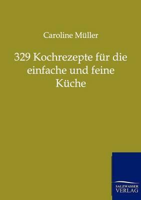 Picture of 329 Kochrezepte Fur Die Einfache Und Feine Kuche