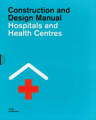 Picture of Construction and Design Manual: Hospitals and Health Centres