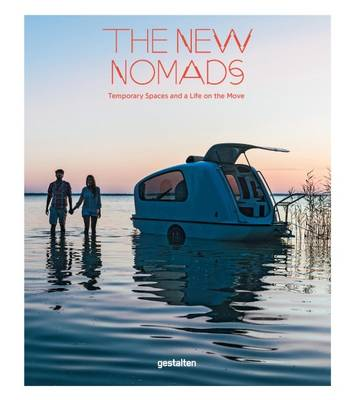 Picture of The New Nomads: Temporary Spaces on the Move
