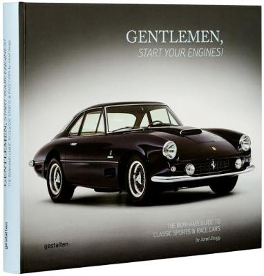 Picture of Gentlemen, Start Your Engines!: The Bonhams Guide to Classic Race and Sports Cars