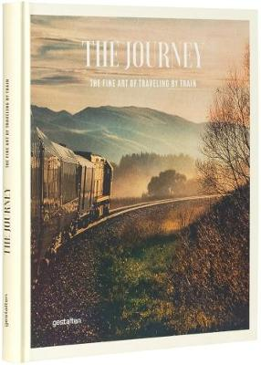 Picture of The Journey: The Fine Art of Travelling by Train