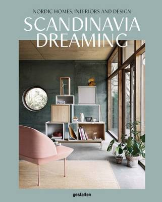 Picture of Scandinavia Dreaming : Nordic Homes, Interiors and Design: Scandinavian Design, Interiors and Living: Vol. 2