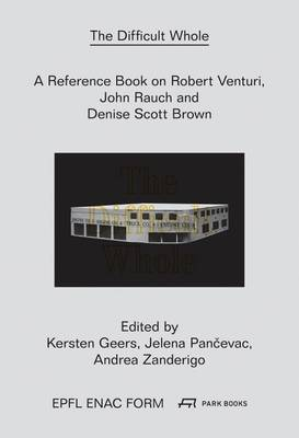 Picture of A Difficult Whole: A Reference Book on the Work of Robert Venturi and Denise Scott Brown