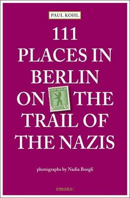 Picture of 111 Places in Berlin: On the Trail of the Nazis