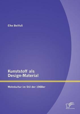 Picture of Kunststoff ALS Design-Material: Wohnkultur Im Stil Der 1968er
