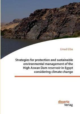Picture of Strategies for Protection and Sustainable Environmental Management of the High Aswan Dam Reservoir in Egypt Considering Climate Change
