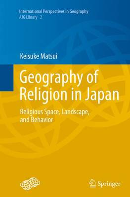 Picture of Geography of Religion in Japan: Religious Space, Landscape, and Behavior