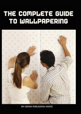 Picture of The Complete Guide to Wallpapering