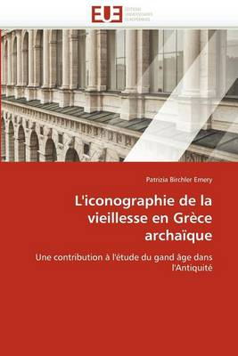 Picture of L''Iconographie de La Vieillesse En Grece Archaique